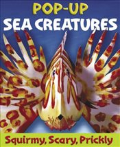 Sea Creatures : A Squirmy, Scary, Prickly Pop-up - Hewitt, Sally