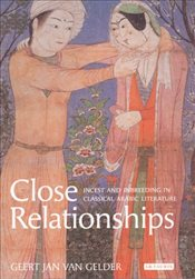 Close Relationships : Incest and Inbreeding in Classical Arabic Literature - Gelder, Jan Van