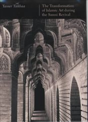 Transformation of Islamic Art during the Sunni Revival - Tabbaa, Yasser