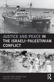 Justice and Peace in the Israeli-Palestinian Conflict  - Tov, Yaacov Bar Siman