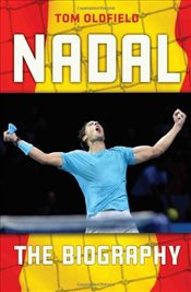 Nadal : The Biography - Oldfield, Tom
