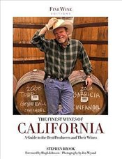 Finest Wines of California : A Regional Guide to the Best Producers and Their Wines - Brook, Stephen