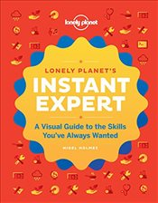 Instant Expert : Everything a World Traveller Needs to Know  - Lonely Planet