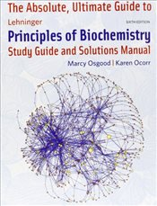 Absolute, Ultimate Guide to Lehninger Principles of Biochemistry - Osgood, Marcy