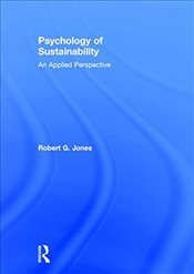 Psychology of Sustainability : An Applied Perspective - Jones, Robert G.