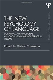 New Psychology of Language : Cognitive and Functional Approaches to Language Structure, Volume : 1 - Tomasello, Michael