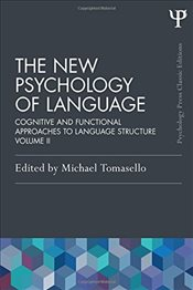 New Psychology of Language : Cognitive and Functional Approaches to Language Structure, Volume : 2 - Tomasello, Michael