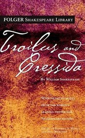 Troilus and Cressida (Folger Shakespeare Library) - Shakespeare, William