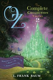 Oz, the Complete Collection, Volume 2: Dorothy and the Wizard in Oz/The Road to Oz/The Emerald City  - Baum, L. Frank