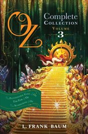 Oz, the Complete Collection, Volume 3: The Patchwork Girl of Oz; Tik-Tok of Oz; The Scarecrow of Oz - Baum, L. Frank