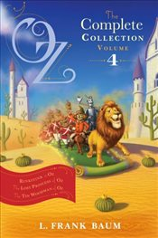 Oz, the Complete Collection, Volume 4: Rinkitink in Oz; The Lost Princess of Oz; The Tin Woodman of  - Baum, L. Frank