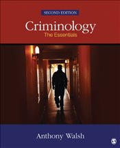 Criminology : The Essentials : 2e - Walsh, Anthony