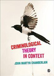 Criminological Theory in Context : An Introduction - Chamberlain, John Martyn