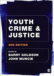 Youth Crime and Justice : 2e - Goldson, Barry