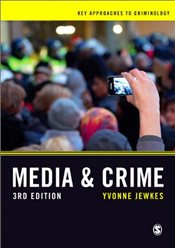 Media and Crime : 3e (Key Approaches to Criminology) - Jewkes, Yvonne