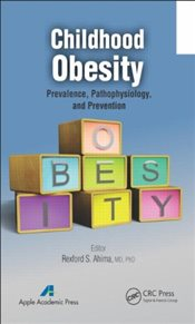 Childhood Obesity : Prevalence, Pathophysiology, and Management - Ahima, Rexford S.