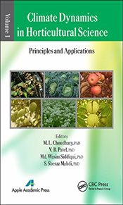 Climate Dynamics in Horticultural Science : The Principles and Applications : Volume 1 - Choudhary, M. L.