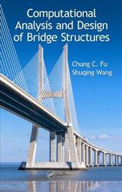 Computational Analysis and Design of Bridge Structures - Fu, Chung C.