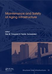 Maintenance and Safety of Aging Infrastructure  - Frangopol, Dan