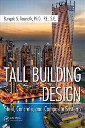 Tall Building Design : Steel, Concrete, and Composite Systems - Taranath, Bungale S.