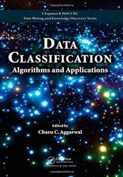 Data Classification : Algorithms and Applications - Aggarwal, Charu C.