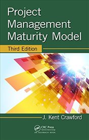 Project Management Maturity Model : 3E - Crawford, J. Kent