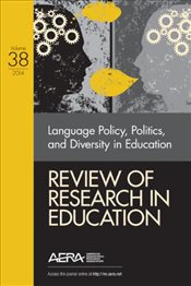 Review of Research in Education : Language Policy, Politics and Diversity in Education : 38 - Borman, Kathryn M.