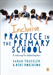 Inclusive Practice in the Primary School : A Guide for Teachers - Trussler, Sarah