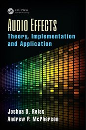Audio Effects : Theory, Implementation and Application - Reiss, Joshua D.