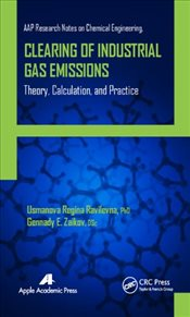 Clearing of Industrial Gas Emissions : Theory, Calculation, and Practice - Ravilevna, Usmanova Regina