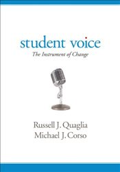 Student Voice : The Instrument of Change - Quaglia, Russell J.