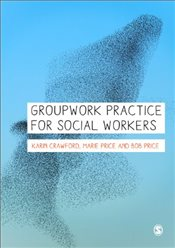 Groupwork Practice for Social Workers - Price, Marie