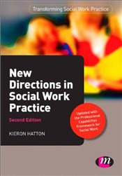 New Directions in Social Work Practice : 2e (Transforming Social Work Practice Series) - Hatton, Kieron