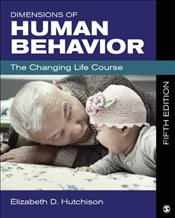 Dimensions of Human Behavior : The Changing Life Course : 5e - Hutchison, Elizabeth D.