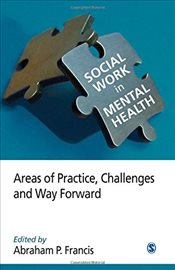 Social Work in Mental Health : Areas of Practice, Challenges and Way Forward (Volume 2) - Francis, Abraham P.