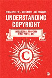 Understanding Copyright : How the Digital Age Has Changed Intellectual Property - Edwards, Lee