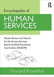 Encyclopedia of Human Services: Master Review and Tutorial for the Human Services-Board Certified Pr - Rosenthal, Howard