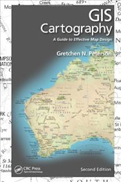 GIS Cartography : A Guide to Effective Map Design : 2E - Peterson, Gretchen N.