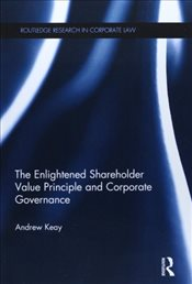 Enlightened Shareholder Value Principle and Corporate Governance  - Keay, Andrew