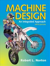 Machine Design 5E : Integrated Approach - Norton, Robert L.