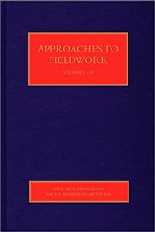 Approaches to Fieldwork : Four-Volume Set (SAGE Benchmarks in Social Research Methods) - Hillyard, Sam