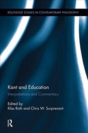 Kant and Education : Interpretations and Commentary  - Roth, Klas