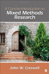 Concise  Introduction to Mixed Methods Research (Sage Mixed Methods Research) - Creswell, John W.
