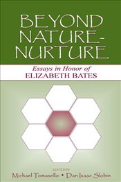Beyond Nature-Nurture : Essays in Honor of Elizabeth Bates - Tomasello, Michael