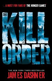 Kill Order : Maze Runner Series 4 - Dashner, James