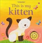 This is My Kitten (Usborne Touchy Feely Books) - Brooks, Felicity