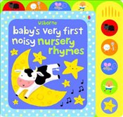 Babys Very First Noisy Nursery Rhymes (Babys Very First Sound Books) - Watt, Fiona