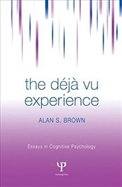 Deja Vu Experience - Brown, Alan S.