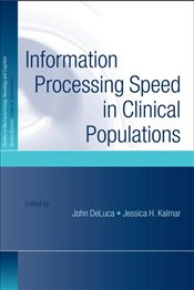 Information Processing Speed in Clinical Populations  - Deluca, John