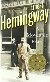 Moveable Feast : The Restored Edition - Hemingway, Ernest